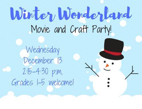 Kids' Winter Wonderland Movie & Craft Party Dec. 13, 2:15-4:30pm