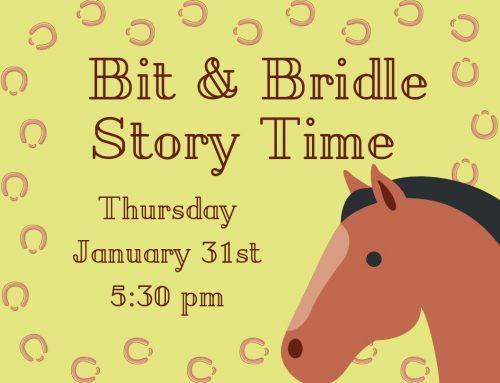 Bit & Bridle Storytime: Jan. 31 @5:30pm