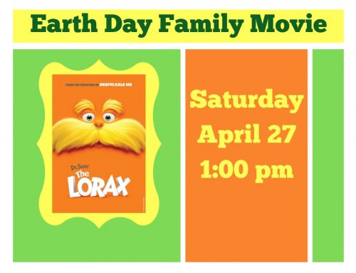 Family Movie: Dr. Seuss' The Lorax  April 27 @ 1 p.m.